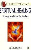 Spiritual Healing Energy Medicine for Today