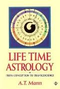 Life Time Astrology From Conception to Transcendence