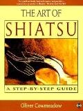 Art of Shiatsu A Step-By-Step Guide