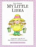 My Little Libra A Parent's Guide to the Little Star of the Family