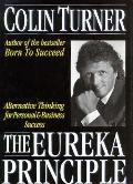 Eureka Principle: Alternative Thinking for Personal and Business Success - Colin Turner - Ha...