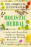 Complete Illustrated Holistic Herbal Guide