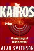 Kairos Point The Marriage of Mind and Matter