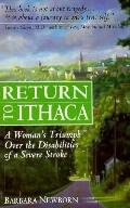 Return to Ithaca A Woman's Triumph over the Disabilities of a Severe Stroke