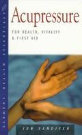 Acupressure For Health, Vitality and First Aid