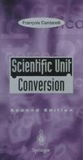 Scientific Unit Conversion: A Practical Guide to Metrication - Francois Cardarelli - Paperba...
