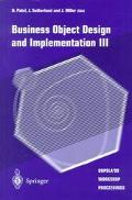 Business Object Design and Implementation III: OOPSLA '99 Workshop Proceedings, 2 November 1...
