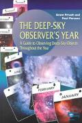 Deep-Sky Observer's Year A Guide to Observing Deep-Sky Objects Throughout the Year