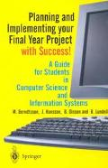 Planning and Implementing Your Final Year Project-With Success! A Guide for Students in Comp...