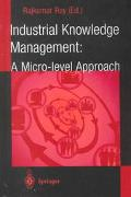 Industrial Knowledge Management A Micro-Level Approach