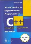 Introduction to Object-Oriented Programming in C++ With Applications in Computer Graphics