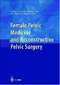 Female Pelvic Medicine and Reconstructive Pelvic Surgery