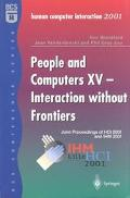 People and Computers XV - Interaction Without Frontiers Proceedings of Ihm-Hci 2001