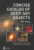 Concise Catalog of Deep-Sky Objects Astrophysical Information for 500 Galaxies, Clusters, an...
