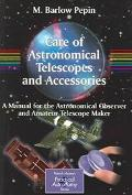 Care Of Astronomical Telescopes And Accessories A Manual For The Astronomical Observer And A...