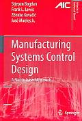 Manufacturing Systems Control Design A Matrix-based Approach