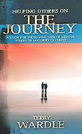 Helping Others On The Journey A Guide For Those Who Seek To Mentor Others To Maturity In Christ