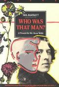 Who Was That Man? A Present for Mr. Oscar Wilde