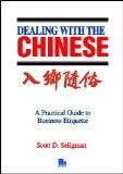Dealing with the Chinese: a practical guide to business etiquette