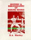 History and Bibliography of Boxing Books : (Collectors Guide to the History of Pugilism)