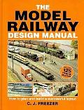 Model Railway Design Manual How to Plan and Build a Successful Layout