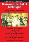 Bournonville And Ballet Technique: Studies And Comments On August Bournonville's Etudes Chor...