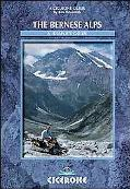 Cicerone Walking In The Bernese Alps A Walking Guide