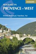 Walking in Provence - West : Dr�me Proven�al, Vaucluse, Var