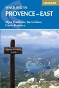 Walking in Provence - East : Alpes Maritime, Mercantour, Haute-Provence
