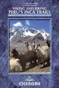 Hiking and Biking in Peru's Inca Trails : Trekking and Mountain Biking Routes in the Sacred ...
