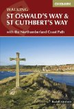 St Oswald's Way and St Cuthbert's Way: With the Northumberland Coast Path