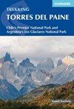 Trekking Torres del Paine: Chile's Premier National Park and Argentina's Los Glaciares Natio...