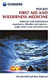 Pocket First Aid and Wilderness Medicine: Essential for expeditions: mountaineers, hillwalke...