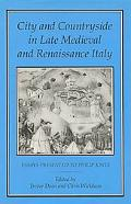 City and Countryside in Late Medieval and Renaissance Italy Essays Presented to Philip Jones