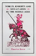 Nobles, Knights, and Men-At-Arms in the Middle Ages