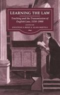Learning the Law Teaching and the Transmission of Law in England, 1150-1900