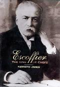 Escoffier The King of Chefs