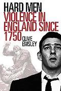 Hard Men: Violence in England since 1750