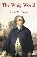 Whig World, 1760-1837