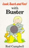 Look, Touch and Feel With Buster