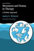 Movement and Drama in Therapy A Holistic Approach