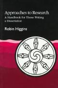 Approaches to Research A Handbook for Those Writing a Dissertation
