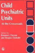 Child Psychiatric Units At the Crossroads