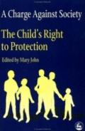 Charge Against Society The Child's Right to Protection