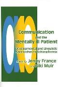 Communication and the Mentally Ill Patient Developmental and Linguistic Approaches to Schizo...