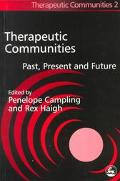 Therapeutic Communities Past, Present and Future