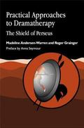 Practical Approaches to Dramatherapy The Shield of Perseus