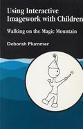 Using Interactive Imagework with Children: Walking on the Magic Mountain