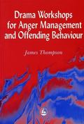 Drama Worshops for Anger Management and Offending Behaviour