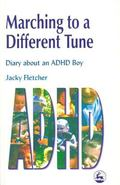 Marching to a Different Tune Diary About an Adhd Boy
